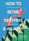 How to Retire Debt-Free and Wealthy