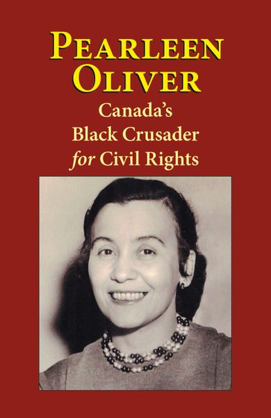 Pearleen Oliver: Canada's Black Crusader for Civil Rights