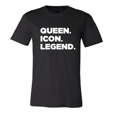 Load image into Gallery viewer, QUEEN. ICON. LEGEND. T-shirt