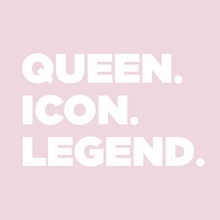 Load image into Gallery viewer, QUEEN. ICON. LEGEND. PINK! T-shirt