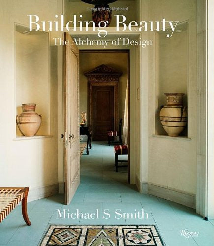 Building Beauty By Michael S. Smith