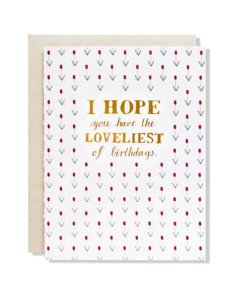 I Hope you Have the Loveliest of Birthdays Card