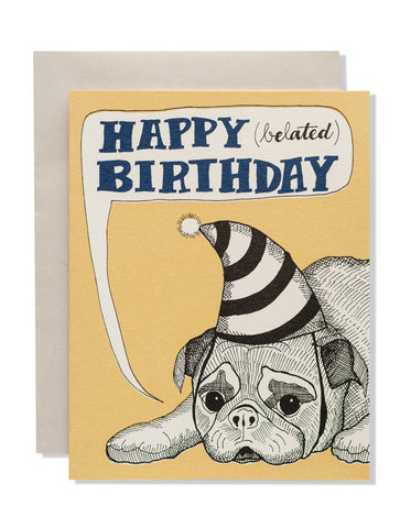 Happy (belated) Birthday Pug Card