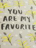 You Are My Favorite Modern Floral Card