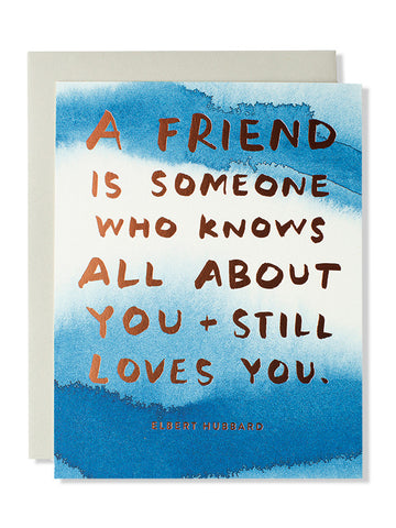 A friend is someone who knows all about you... Friendship Art Card