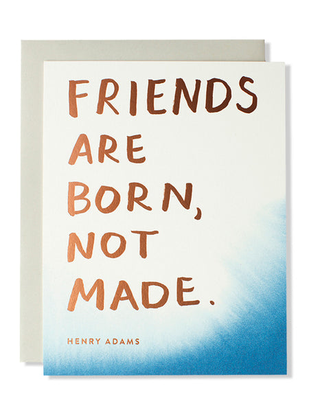 Friends are born, not made.... Friendship Art Card
