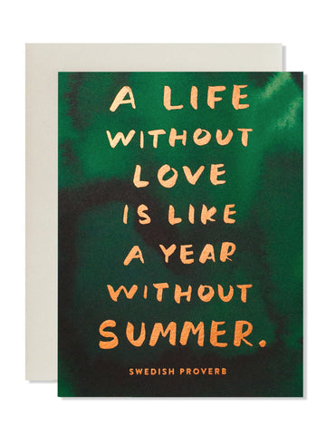 A life without love is like a year without summer. Art Card
