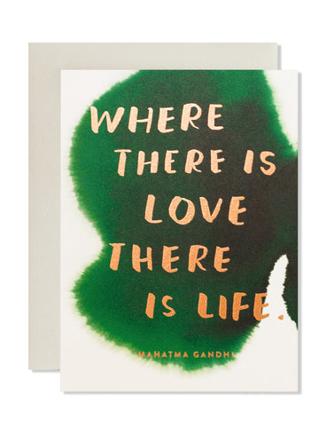 Where there is love there is life. Art Card
