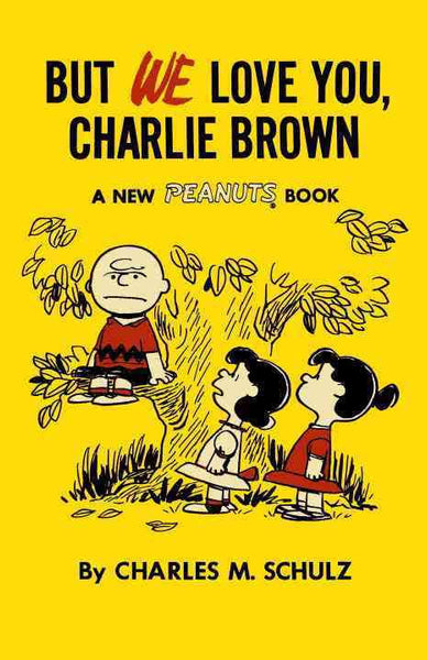 But We Love You Charlie Brown