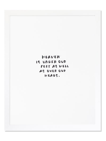 Heaven Is Under Our Feet As Well As Over Our Heads. Letterpress Art Print
