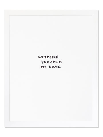 Wherever You Are Is My Home. Letterpress Art Print