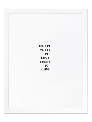 Where There Is Love There Is Life. Letterpress Art Print