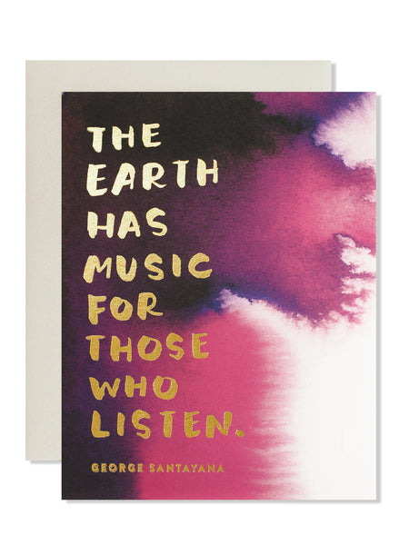 The earth has music for those who listen. Art Card