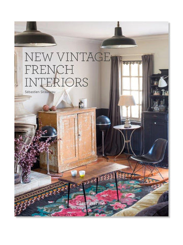 New Vintage French Interiors By Sebastien Siraudeau