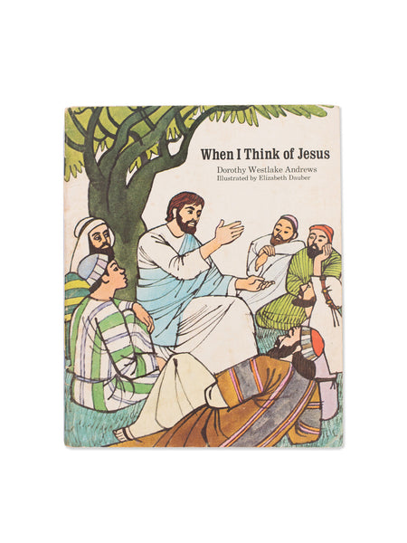 Vintage Book: When I Think Of Jesus by Dorothy Westlake Andrews