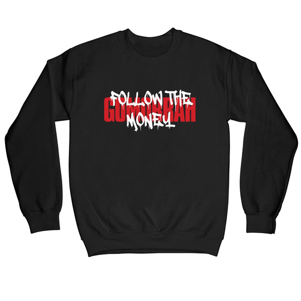 Gomorrah Follow The Money Men's Black Sweatshirt