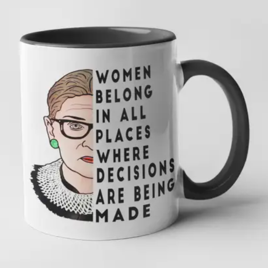 Woman Belong In All Places Where Decisions Are Being Made RBG Black White Mug - CDC