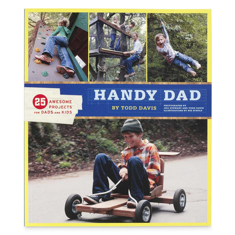 Handy Dad - Awesome Projects for Dad and Kids Book - Steel Petal Press