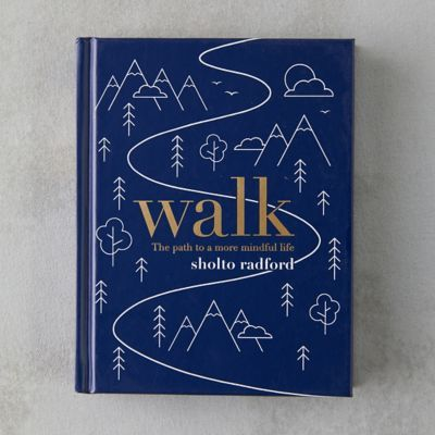 Walk: The Path To A More Mindful Life Book - Steel Petal Press