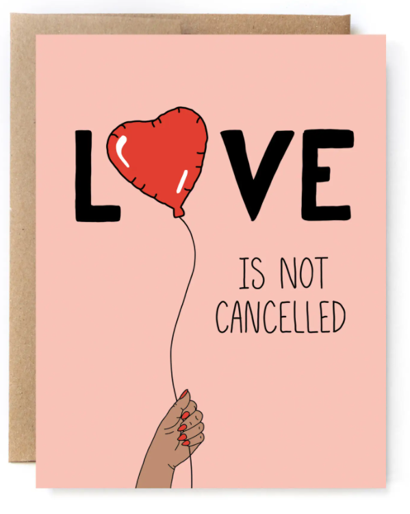 Love Is Not Cancelled Card