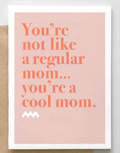 Youre Not Like A Regular Mom Youre A Cool Mom Card - SM