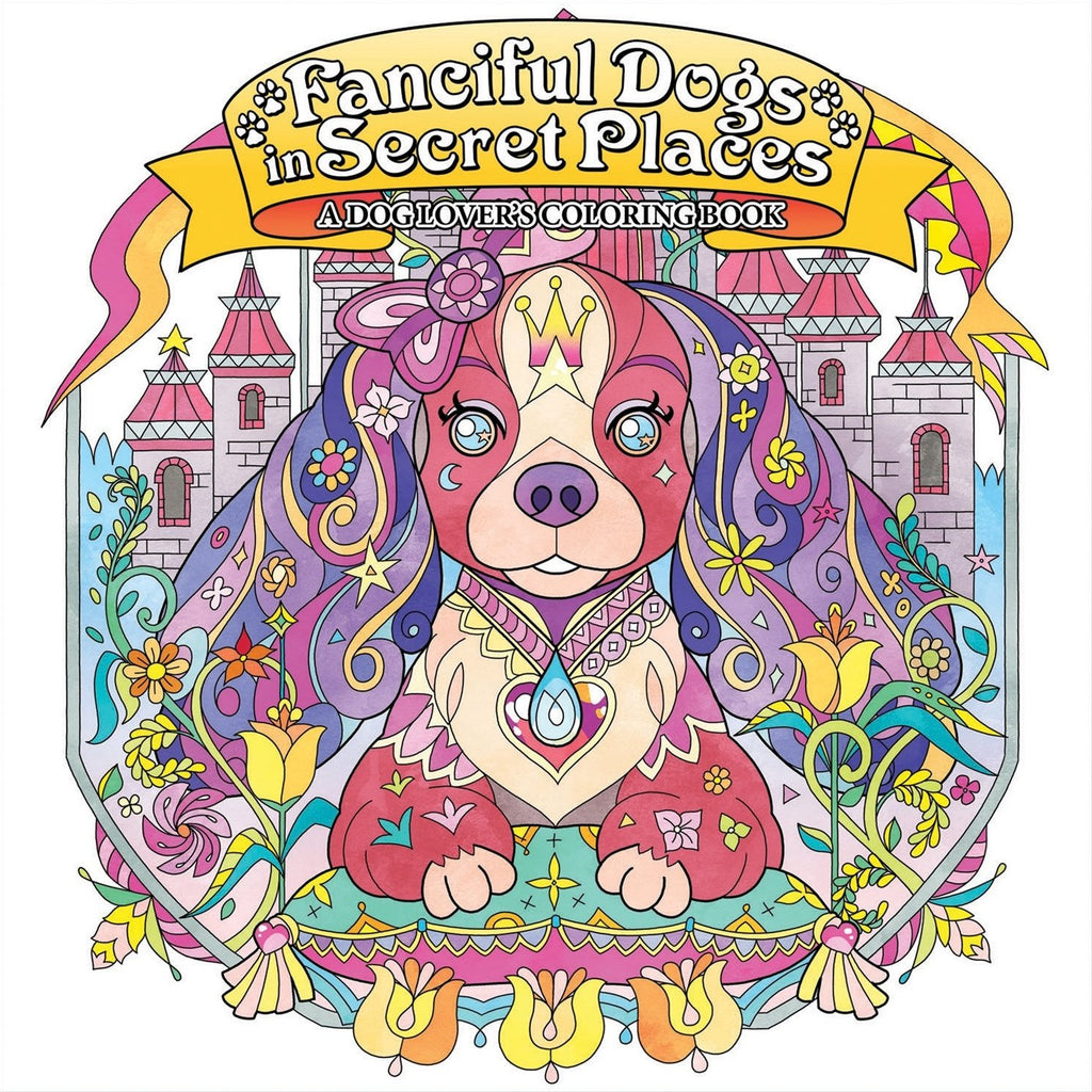 Fanciful Dogs In Secret Places Coloring Book - Steel Petal Press