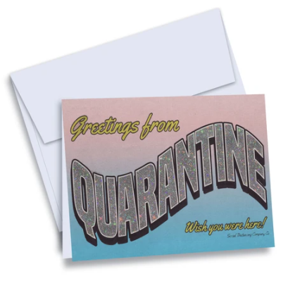 Greetings from QUARANTINE Card - Steel Petal Press