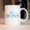 Like A Boss Typographic Coffee Mug