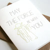 May the Force Be With You Encouragement Card