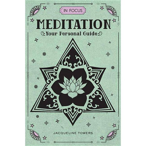 In Focus Meditation - Your Personal Guide Hardcover Book - Steel Petal Press