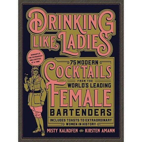 Drinking Like Ladies Hardcover Book - Steel Petal Press