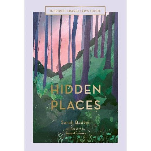 Hidden Places - Travelers Guide  Hardcover Book - Steel Petal Press
