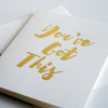 You've Got This Gold Foil Encouragement Card