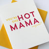 Letterpress Congrats - New Baby card - Hot Mama