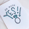 letterpress wedding and engagement congrats card - So Much Yes!