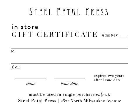 Steel Petal Press Gift Certificate In Store Only