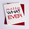 Letterpress Holiday card- Merry Whatever