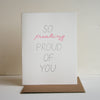 So Proud Letterpress Encouragement Card