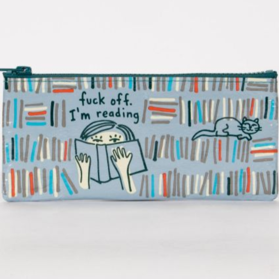 PENCIL CASE Fuck Off Im Reading Pouch - Steel Petal Press