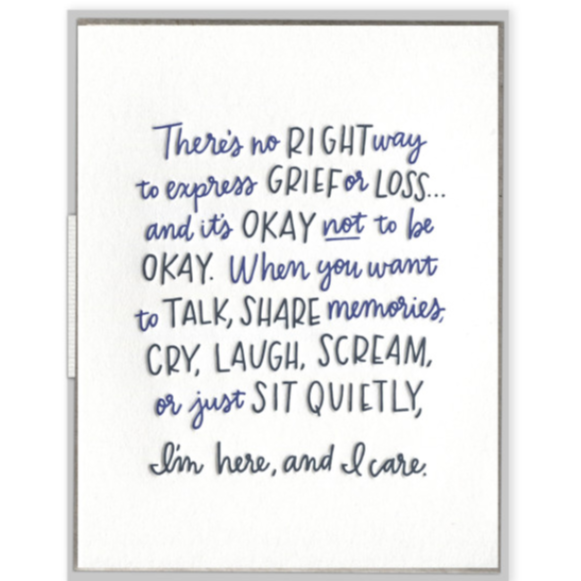 There's No Right Way To Express Grief Card - Steel Petal Press