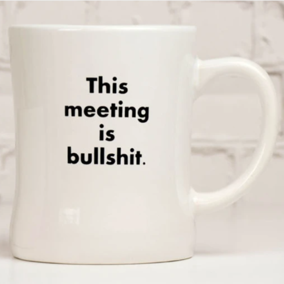 This Meeting is Bullshit Mug - Steel Petal Press