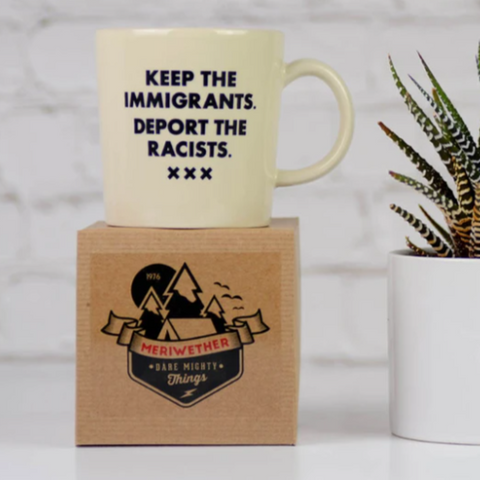 Keep The Immigrants. Deport The Racists Mug - Steel Petal Press