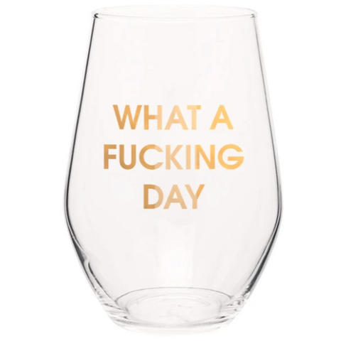 What A Fucking Day Stemless Wine Glass