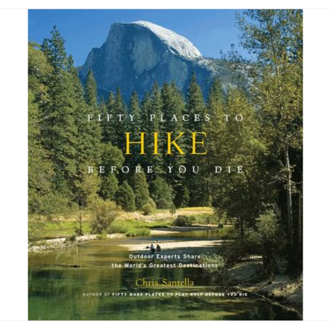 50 Places To Hike Before You Die Book - Steel Petal Press