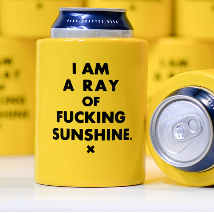 I Am A Ray Of Fucking Sunshine Koozie