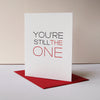 Still the One Letterpress Valentine Love Anniversary Card