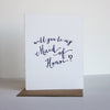 Will You be my Maid of Honor letterpress card
