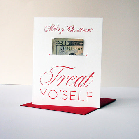 Treat Yo' Self Xmas - Money Holder - Steel Petal Press