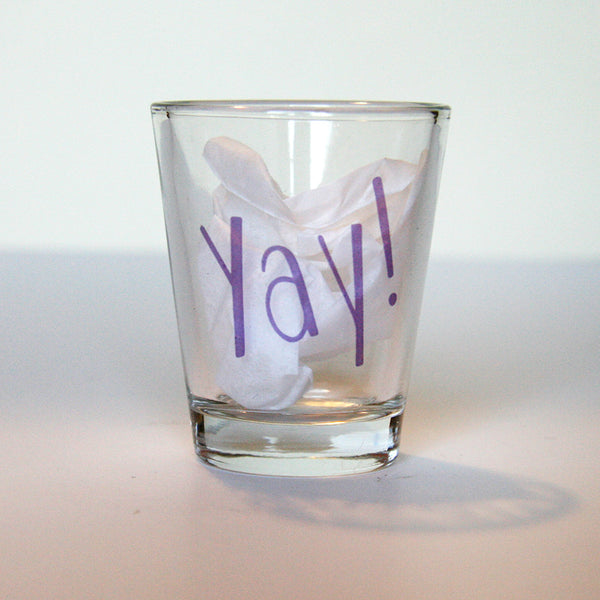 Yay Shot Glass | Steel Petal Press