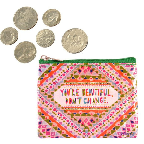You're Beautiful Don't Change Coin Purse - Steel Petal Press